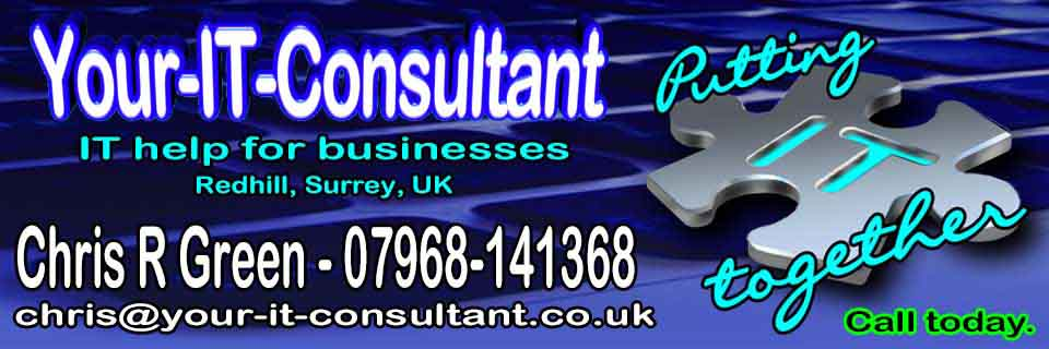Your-IT-Consultant, Chris R Green, IT Consultant, Putting IT together, Redhill, Surrey, UK, Internet Marketing, Contact