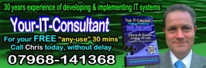 Your-IT-Consultant - Chris R Green - 30 years experience of developing & implementing IT systems