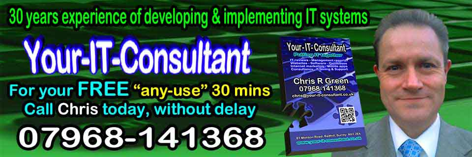 Your-IT-Consultant, Chris R Green, IT Consultant, Putting IT together, Redhill, Surrey, UK, Internet Marketing, Free Initial Consultation